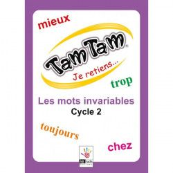 Tam Tam Je retiens les mots invariables Cycle 2