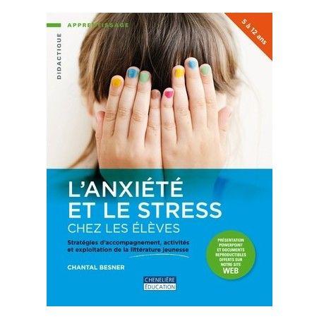 L'anxiété et le stress chez les élèves