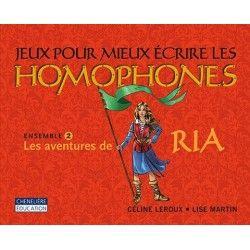 Jeux pour mieux écrire les homophones - Ensemble 2 Les aventures de Ria