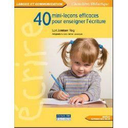 40 mini leçons pour enseigner l'écriture