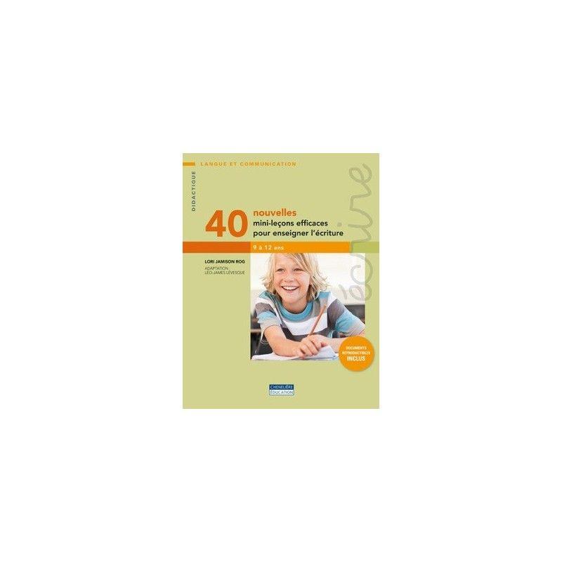 40 nouvelles mini leçons efficaces pour enseigner l'écriture
