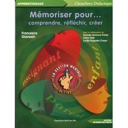 Gestion mentale : Mémoriser pour...comprendre, réflechir, créer