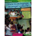 Vivre la pédagogie du projet collectif