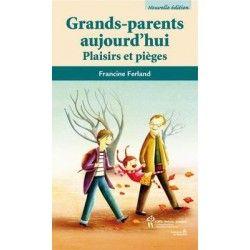 Grands parents aujourd'hui,...