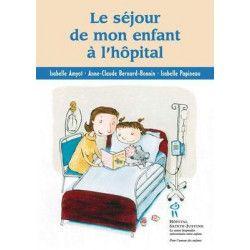 Le séjour de mon enfant à l'hôpital