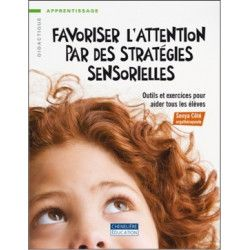 Favoriser l'attention par des pratiques sensorielles