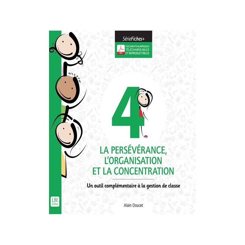 La persévérance, l'organisation et la concentration (Fiches+)