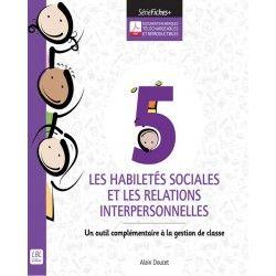 Les habiletés sociales et les relations interpersonnelles (Fiches+)