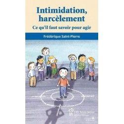 Intimidation, harcèlement, ce qu'il faut savoir pour agir