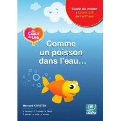 Au coeur du lire - Comme un poisson dans l'eau (livret 2B + guide du maitre)