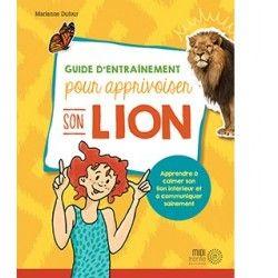 Guide d'entrainement pour apprivoiser son lion