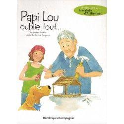 Papi Lou oublie tout - la maladie d'alzheimer