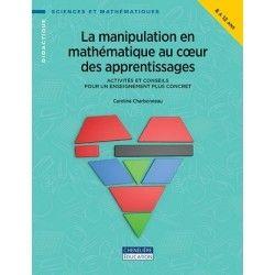 Manipulation en mathématique au cœur des apprentissages (8-12 ans)