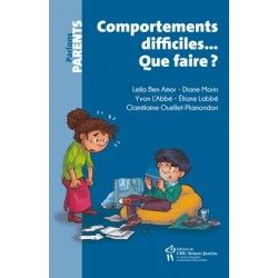 Comportements difficiles... Que faire ?