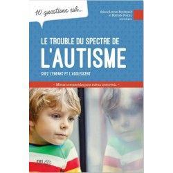 10 questions sur le trouble du spectre de l'autisme