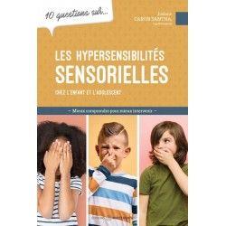 10 questions sur les hypersensibilités sensorielles