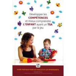 Développer les compétences et mieux comprendre l'enfant ayant un TSA par le jeu
