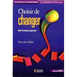 Choisir de changer : 9 stratégies gagnantes