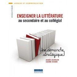 Enseigner la littérature au secondaire et au collégial