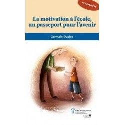 La motivation à l'école, un passeport pour l'avenir