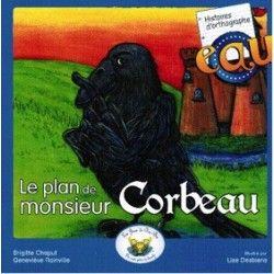 Le plan de monsieur Corbeau
