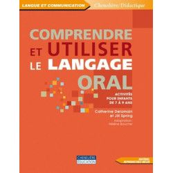 Comprendre et utiliser le langage oral