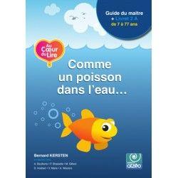 Au coeur du lire - Comme un poisson dans l'eau (livret 2A + guide du maitre)