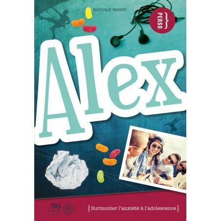 Alex - Surmonter l'anxiété à l'adolescence