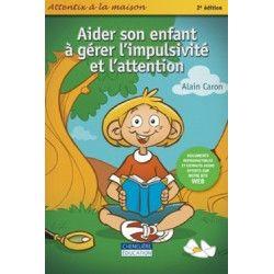 Aider son enfant à gérer l' impulsivité et l'attention (Attentix)